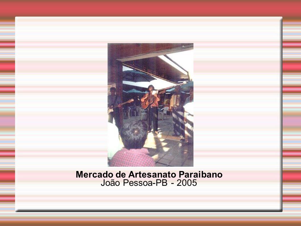 Mercado de Artesanato Paraibano João Pessoa-PB - 2005