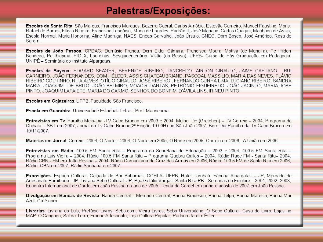 Palestras/Exposições: Escolas de Santa Rita: São Marcus, Francisco Marques, Bezerra Cabral, Carlos Arnóbio, Estevão Carneiro, Manoel Faustino, Mons. R