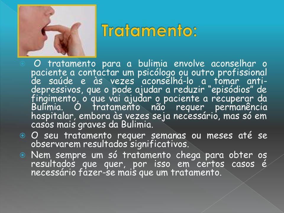 O tratamento para a bulimia envolve aconselhar o paciente a contactar um psicólogo ou outro profissional de saúde e às vezes aconselhá-lo a tomar anti