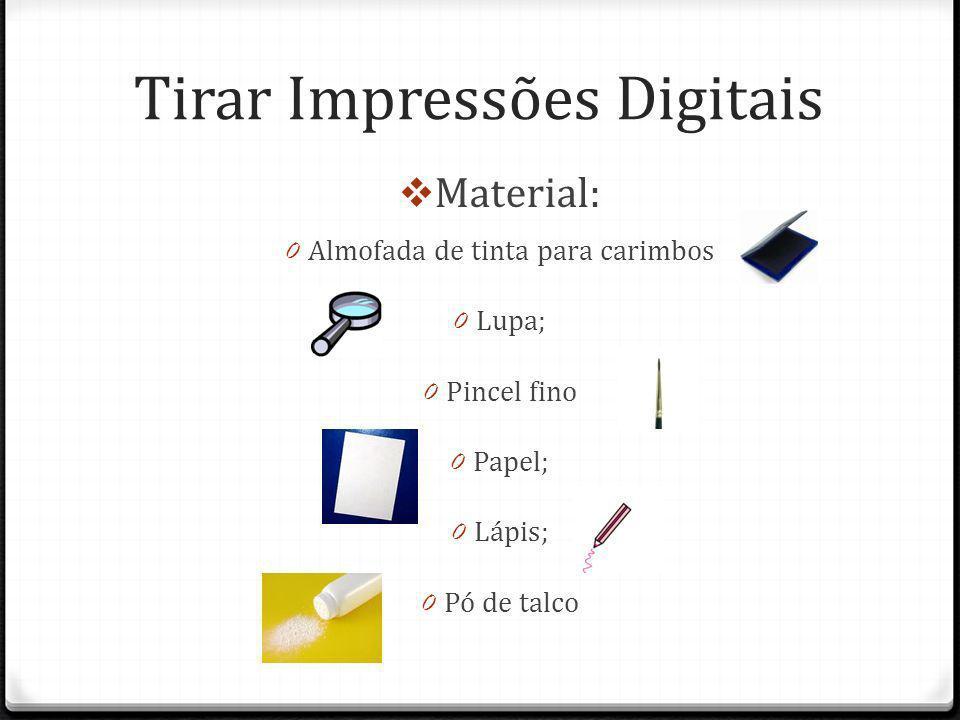 É muito fácil tirar impressões digitais 1.