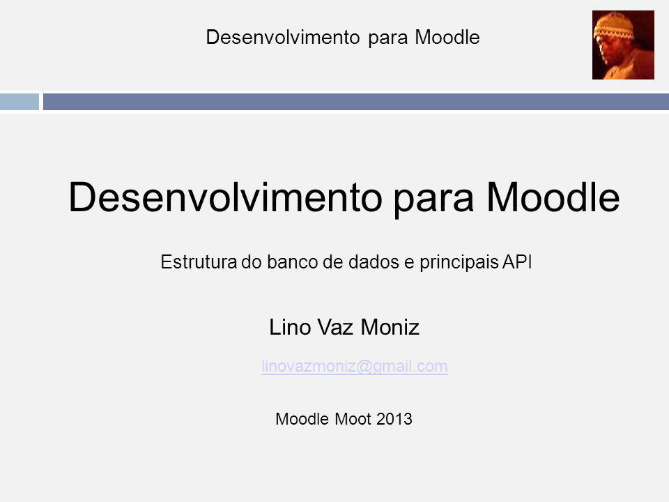 Banco de Dados do Moodle Tabelas do Core do Sistema mdl_context mdl_config mdl_modules mdl_capabilities mdl_role mdl_role_capabilities mdl_log