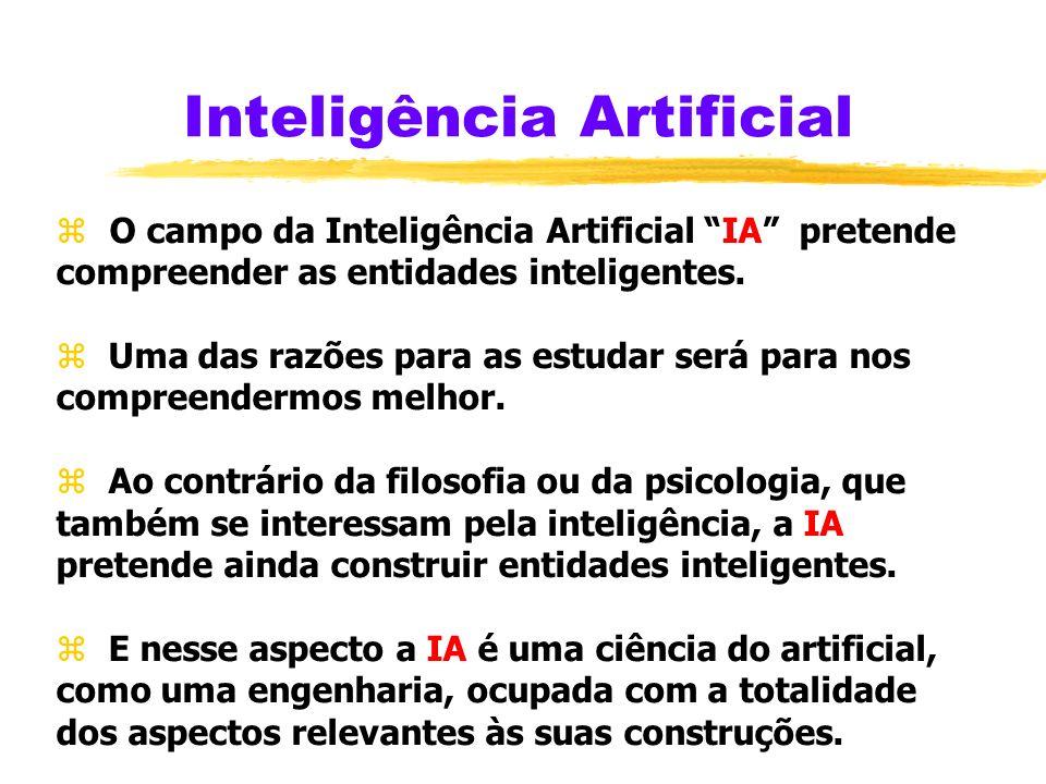 Inteligência Artificial z O campo da Inteligência Artificial IA pretende compreender as entidades inteligentes.