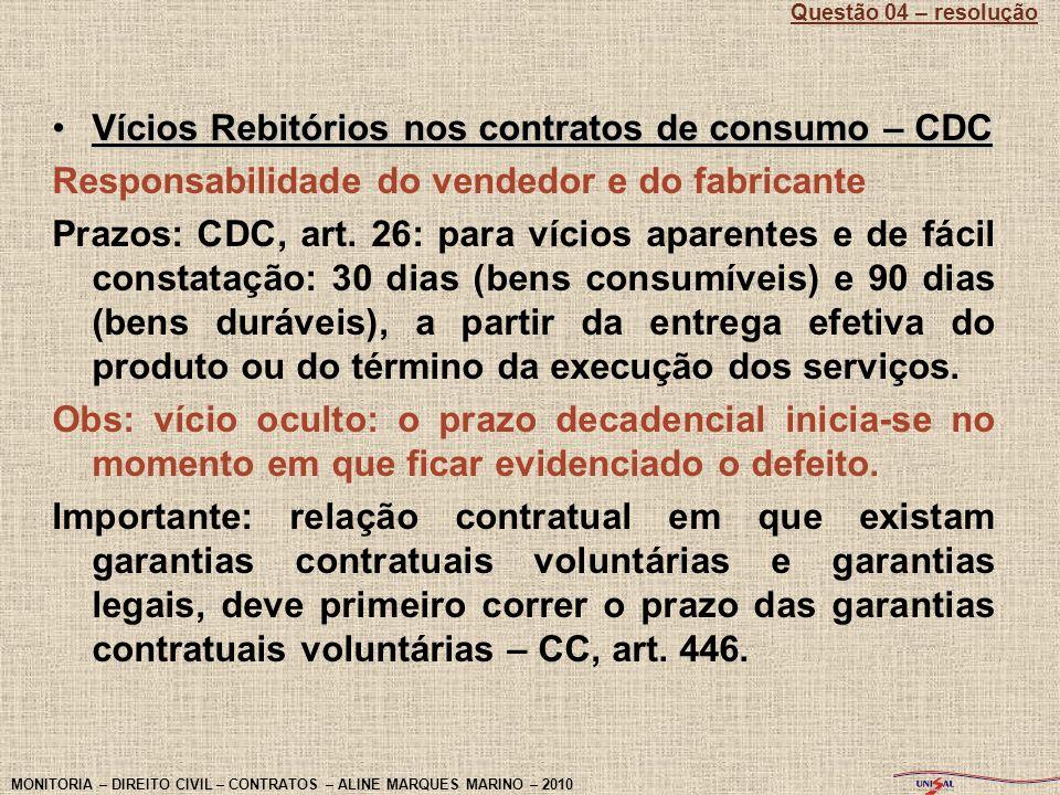 Vícios Rebitórios nos contratos de consumo – CDCVícios Rebitórios nos contratos de consumo – CDC Responsabilidade do vendedor e do fabricante Prazos: