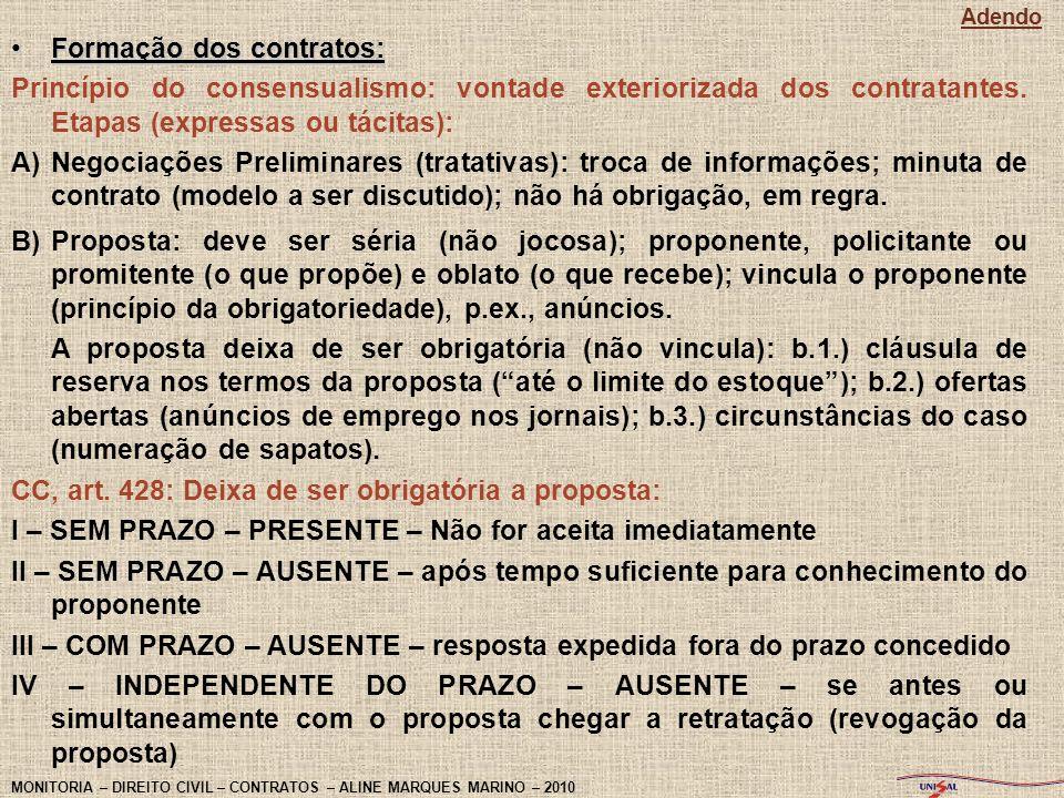 Formação dos contratos:Formação dos contratos: Princípio do consensualismo: vontade exteriorizada dos contratantes. Etapas (expressas ou tácitas): A)N