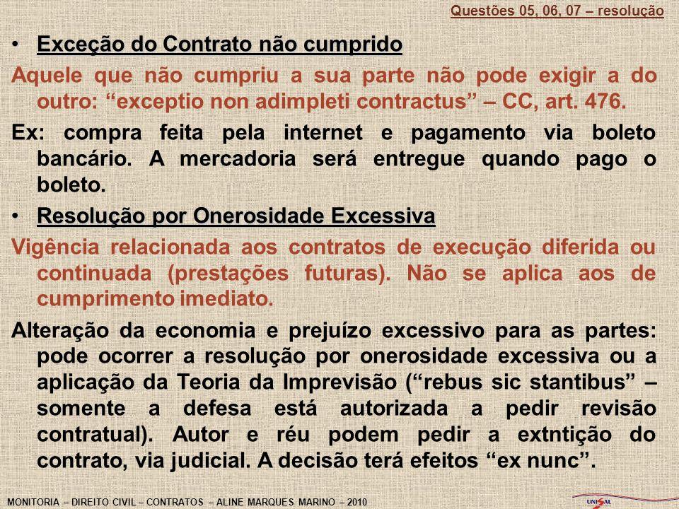 Exceção do Contrato não cumpridoExceção do Contrato não cumprido Aquele que não cumpriu a sua parte não pode exigir a do outro: exceptio non adimpleti