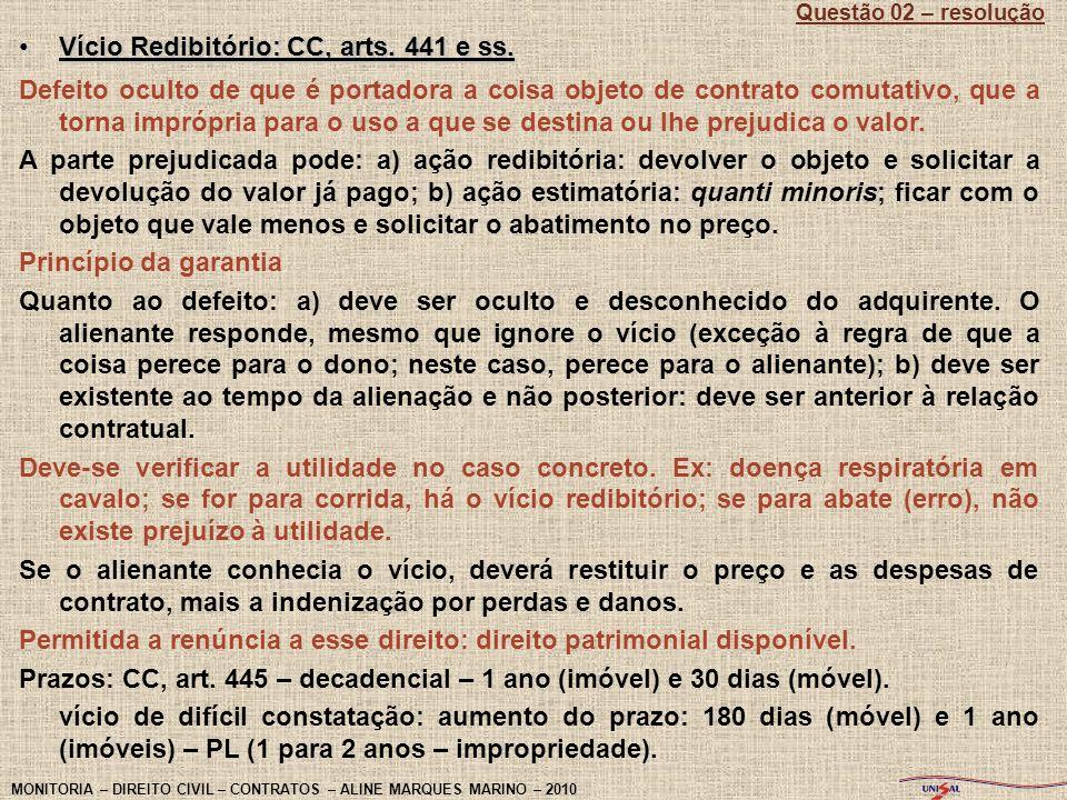 Vício Redibitório: CC, arts. 441 e ss.Vício Redibitório: CC, arts. 441 e ss. Defeito oculto de que é portadora a coisa objeto de contrato comutativo,