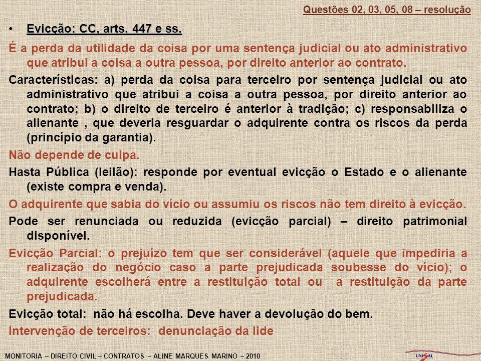 Evicção: CC, arts. 447 e ss.Evicção: CC, arts. 447 e ss. É a perda da utilidade da coisa por uma sentença judicial ou ato administrativo que atribui a