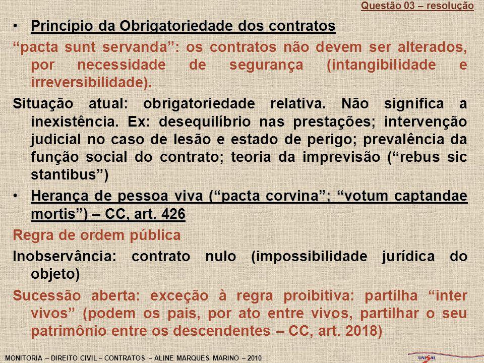 Princípio da Obrigatoriedade dos contratosPrincípio da Obrigatoriedade dos contratos pacta sunt servanda: os contratos não devem ser alterados, por ne