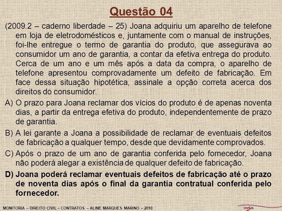 Questão 07 (2009.2 – caderno liberdade – 32) Com relação ao contrato, assinale a opção correta.