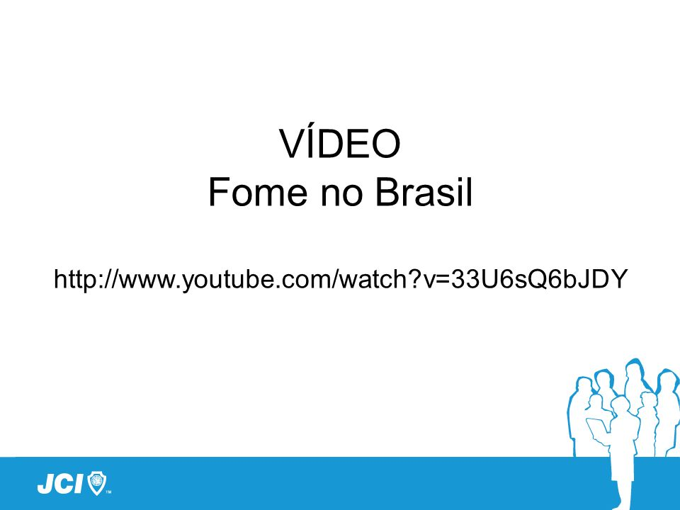 VÍDEO Fome no Brasil http://www.youtube.com/watch v=33U6sQ6bJDY