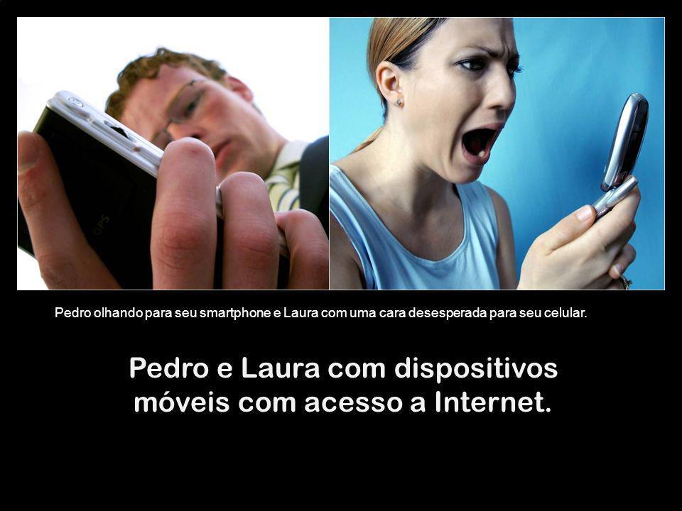 Pedro e Laura com dispositivos móveis com acesso a Internet. Pedro olhando para seu smartphone e Laura com uma cara desesperada para seu celular.