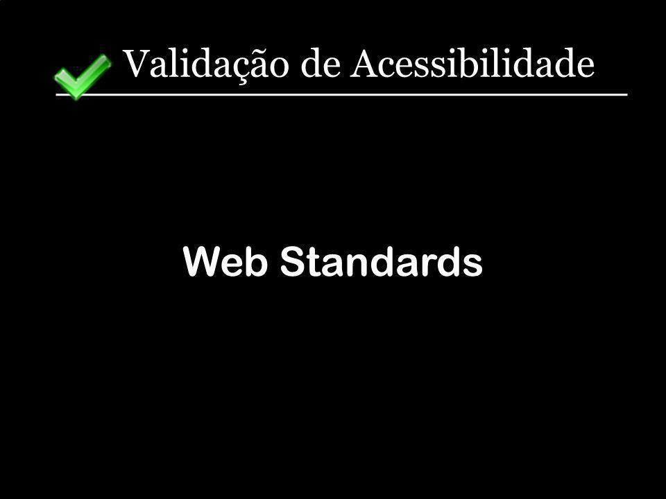 Validação de Acessibilidade Web Standards