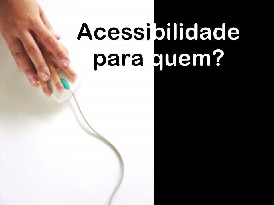 Acessibilidade para quem?