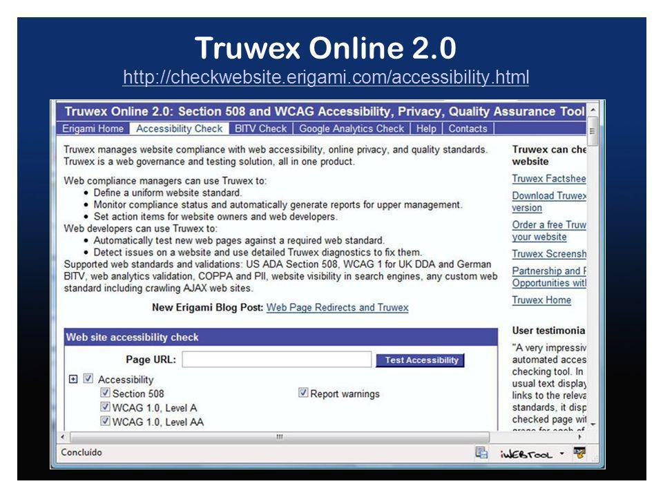 Truwex Online 2.0 http://checkwebsite.erigami.com/accessibility.html http://checkwebsite.erigami.com/accessibility.html