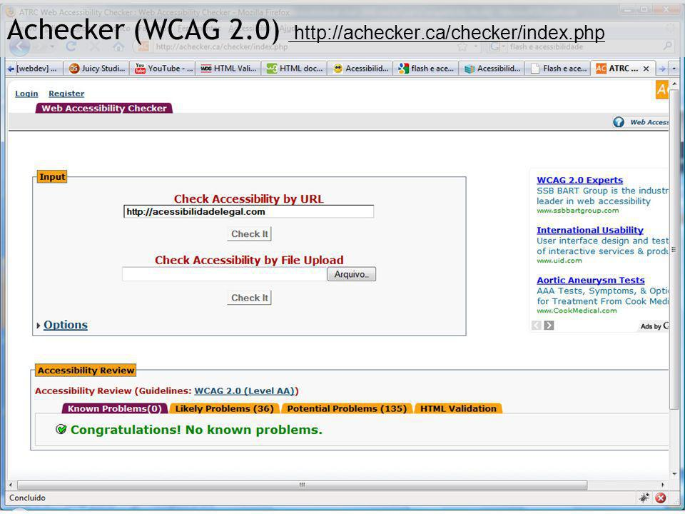 Functional Accessibility Evaluator 1.0 http://fae.cita.uiuc.edu/ http://fae.cita.uiuc.edu/ Achecker (WCAG 2.0) http://achecker.ca/checker/index.php