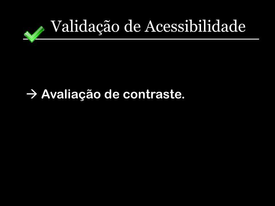 Validação de Acessibilidade Avaliação de contraste.