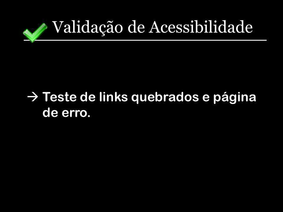 Validação de Acessibilidade Teste de links quebrados e página de erro.