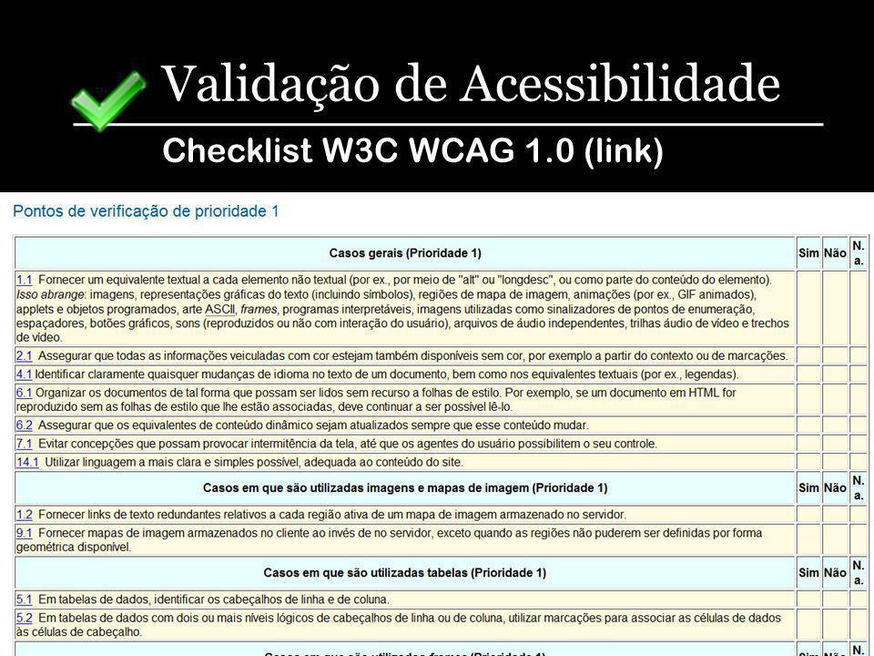Validação de Acessibilidade Checklist W3C WCAG 1.0 (link)