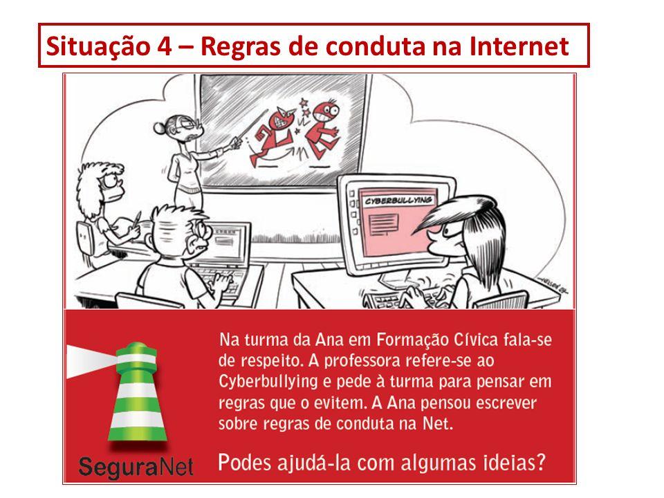 Situação 4 – Regras de conduta na Internet