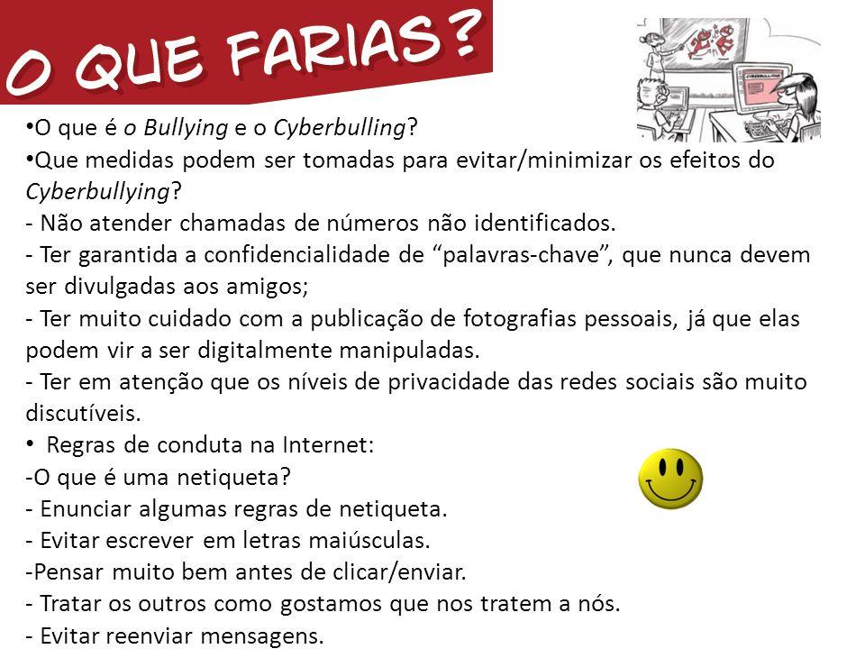O que é o Bullying e o Cyberbulling? Que medidas podem ser tomadas para evitar/minimizar os efeitos do Cyberbullying? - Não atender chamadas de número