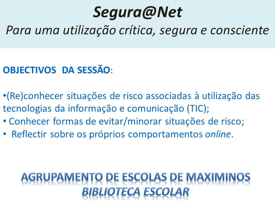 OBJECTIVOS DA SESSÃO: (Re)conhecer situações de risco associadas à utilização das tecnologias da informação e comunicação (TIC); Conhecer formas de ev