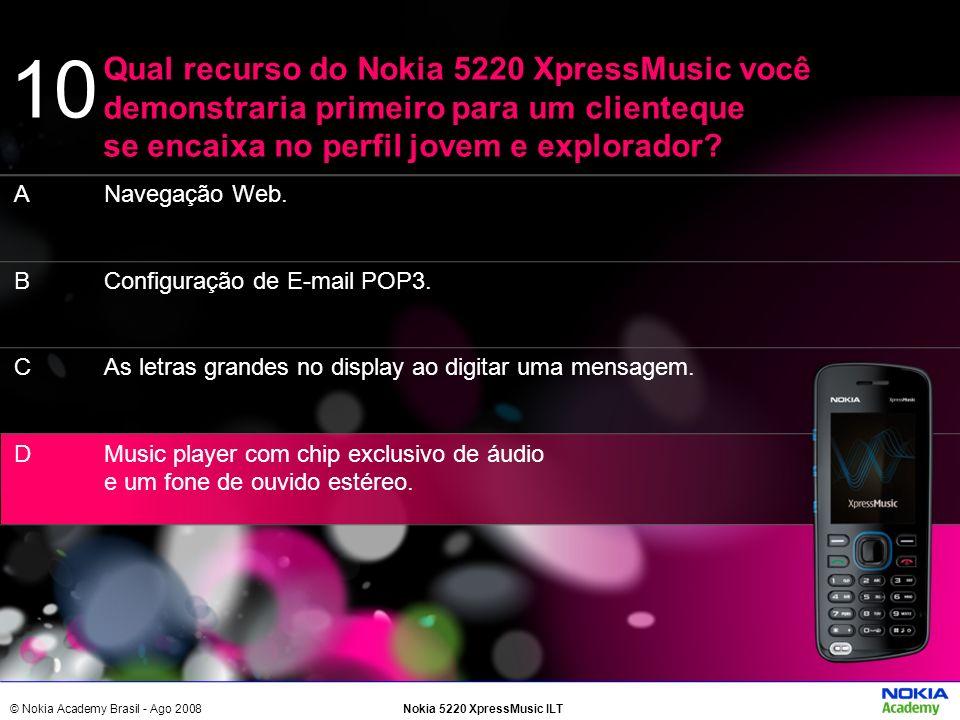 © Nokia Academy Brasil - Ago 2008Nokia 5220 XpressMusic ILT Navegação Web. Configuração de E-mail POP3. As letras grandes no display ao digitar uma me