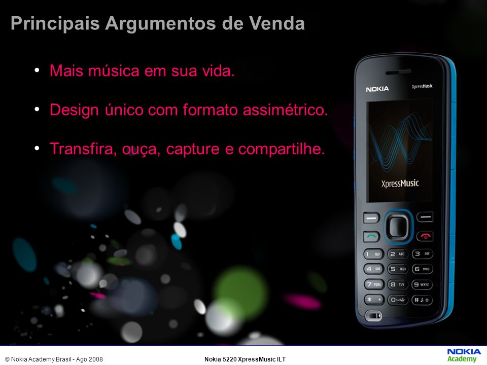 © Nokia Academy Brasil - Ago 2008Nokia 5220 XpressMusic ILT Demo 2: Título Demo 2 Demonstrando o Nokia 5220 Music Express FLASH ANIMATION DEMO: O que mostrar Vs.