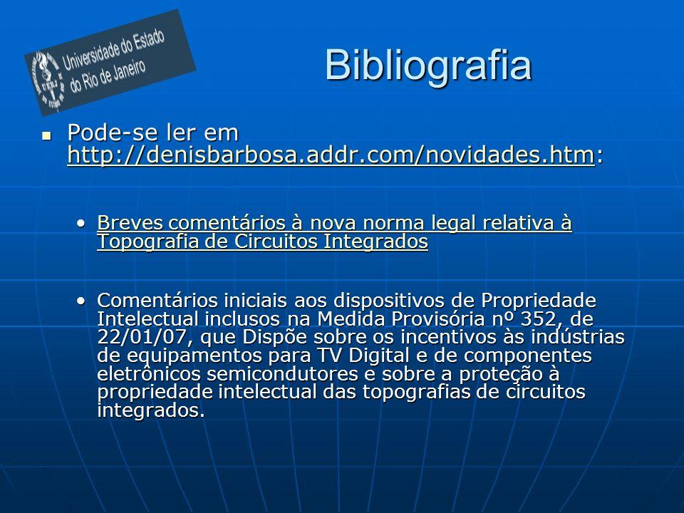 Bibliografia Pode-se ler em http://denisbarbosa.addr.com/novidades.htm: Pode-se ler em http://denisbarbosa.addr.com/novidades.htm: http://denisbarbosa