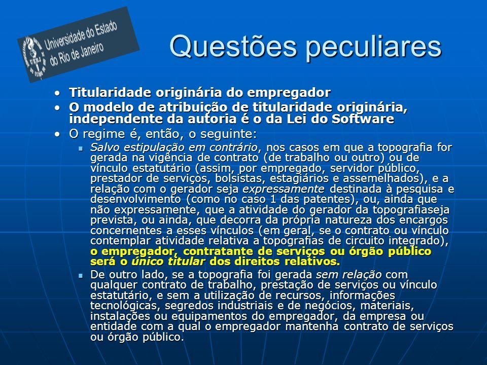 Questões peculiares Titularidade originária do empregadorTitularidade originária do empregador O modelo de atribuição de titularidade originária, inde