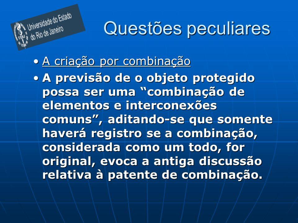 Questões peculiares A criação por combinaçãoA criação por combinação A previsão de o objeto protegido possa ser uma combinação de elementos e intercon