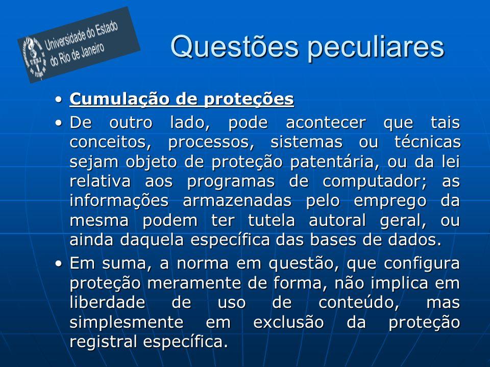 Questões peculiares Cumulação de proteçõesCumulação de proteções De outro lado, pode acontecer que tais conceitos, processos, sistemas ou técnicas sej