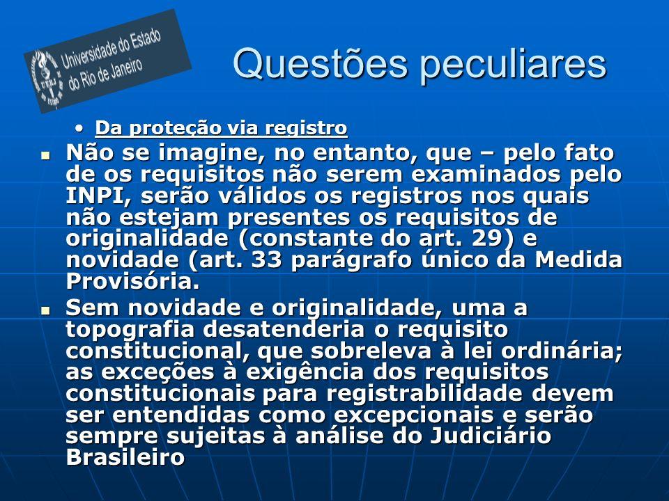 Questões peculiares Da proteção via registroDa proteção via registro Não se imagine, no entanto, que – pelo fato de os requisitos não serem examinados