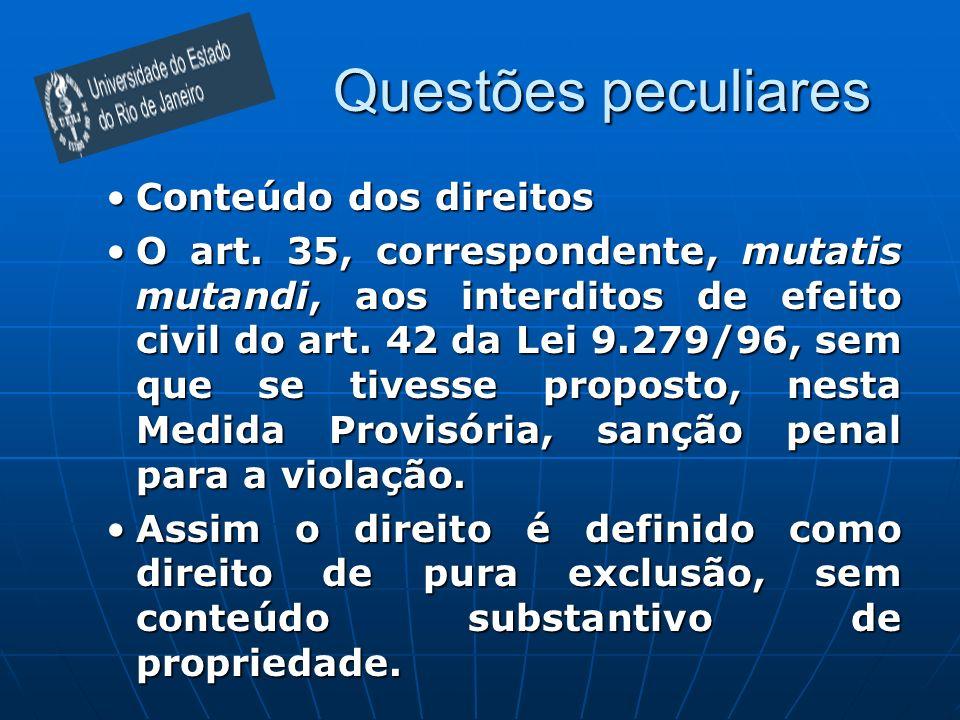 Questões peculiares Conteúdo dos direitosConteúdo dos direitos O art. 35, correspondente, mutatis mutandi, aos interditos de efeito civil do art. 42 d