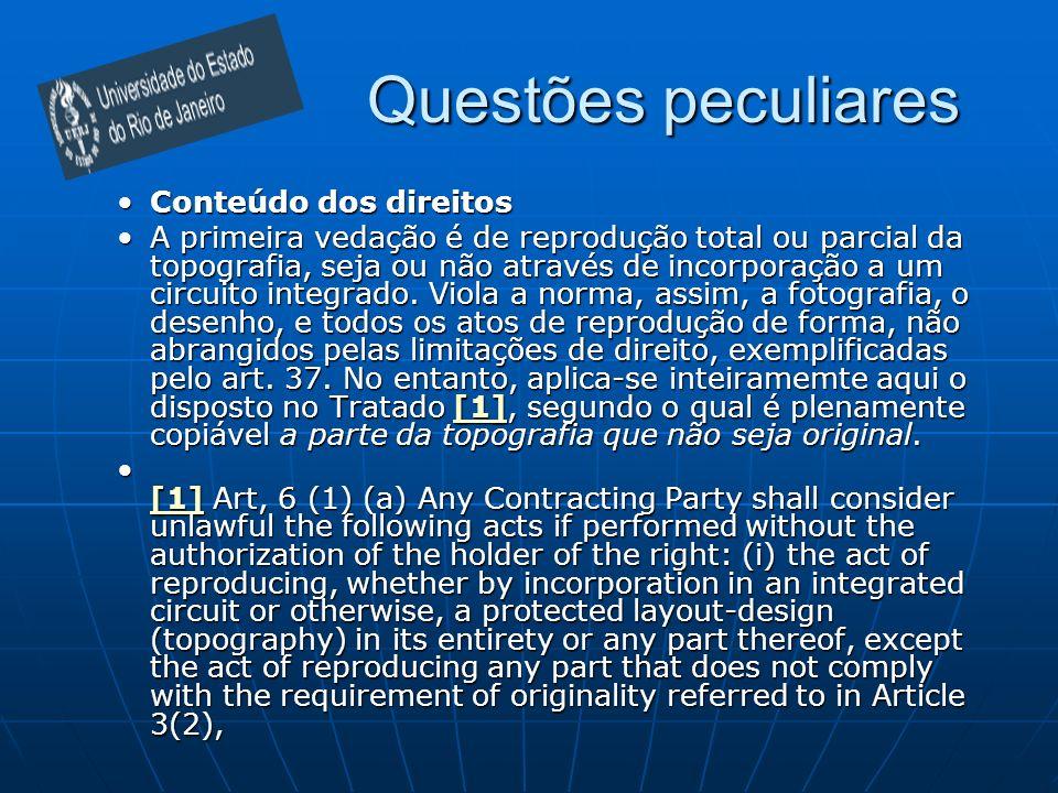 Questões peculiares Conteúdo dos direitosConteúdo dos direitos A primeira vedação é de reprodução total ou parcial da topografia, seja ou não através