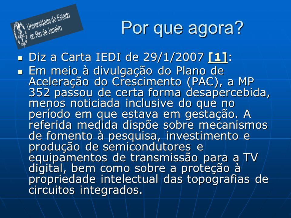 Por que agora? Diz a Carta IEDI de 29/1/2007 [1]: Diz a Carta IEDI de 29/1/2007 [1]:[1] Em meio à divulgação do Plano de Aceleração do Crescimento (PA