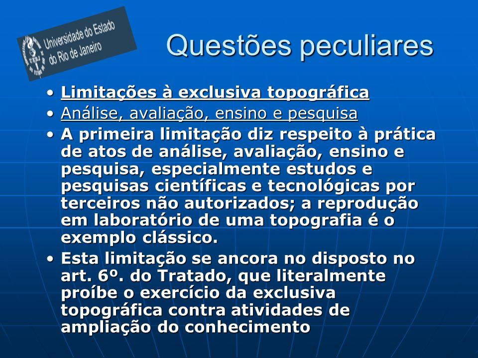 Questões peculiares Limitações à exclusiva topográficaLimitações à exclusiva topográfica Análise, avaliação, ensino e pesquisaAnálise, avaliação, ensi