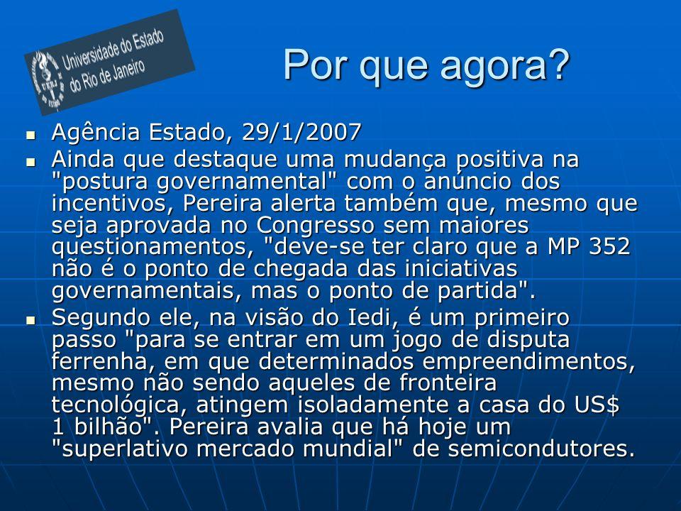 Por que agora? Agência Estado, 29/1/2007 Agência Estado, 29/1/2007 Ainda que destaque uma mudança positiva na