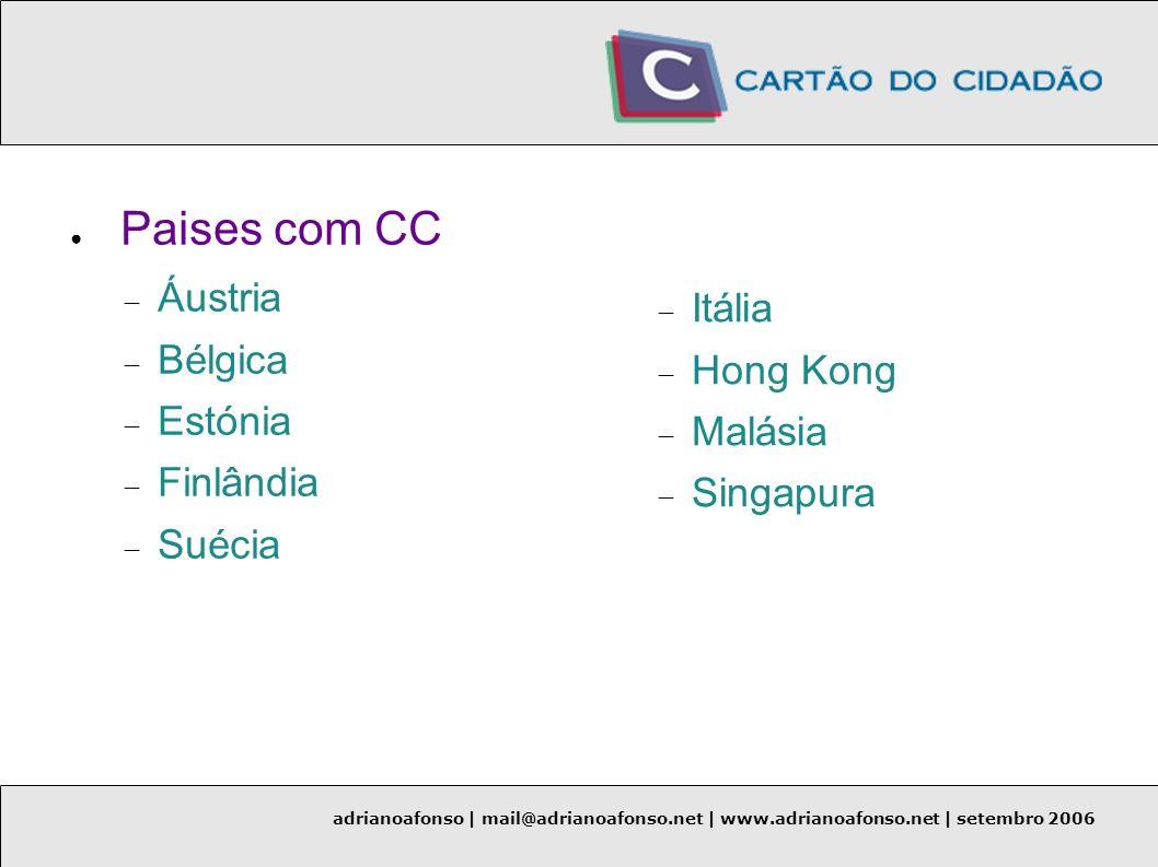 adrianoafonso | mail@adrianoafonso.net | www.adrianoafonso.net | setembro 2006 Paises com CC Áustria Bélgica Estónia Finlândia Suécia Itália Hong Kong