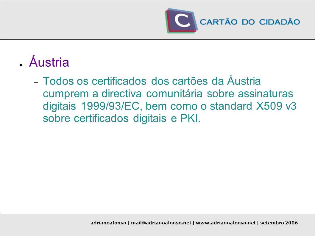 Áustria Todos os certificados dos cartões da Áustria cumprem a directiva comunitária sobre assinaturas digitais 1999/93/EC, bem como o standard X509 v