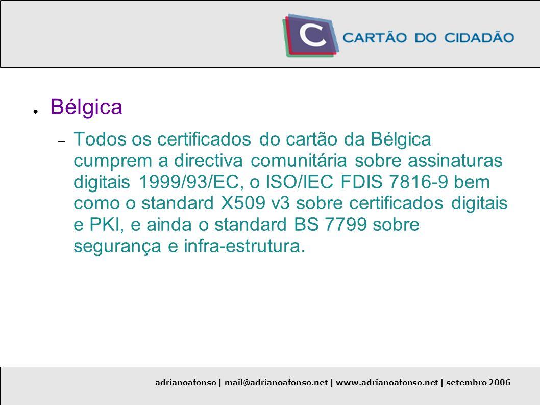 adrianoafonso | mail@adrianoafonso.net | www.adrianoafonso.net | setembro 2006 Bélgica Todos os certificados do cartão da Bélgica cumprem a directiva