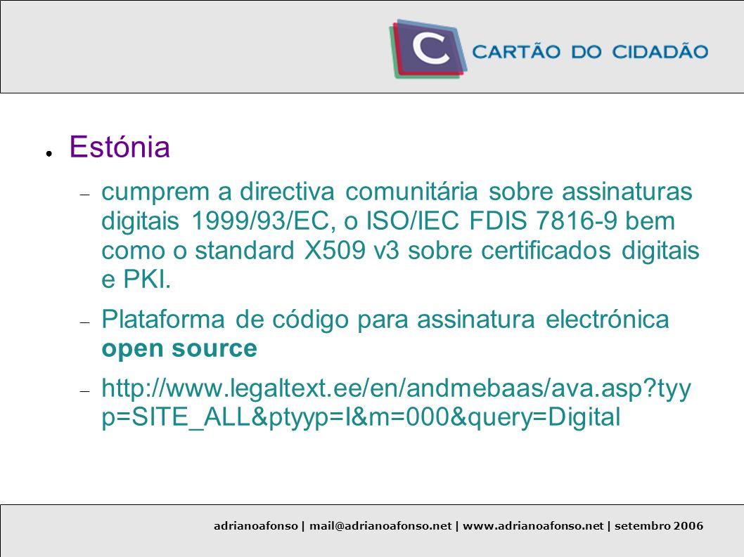 adrianoafonso | mail@adrianoafonso.net | www.adrianoafonso.net | setembro 2006 Estónia cumprem a directiva comunitária sobre assinaturas digitais 1999