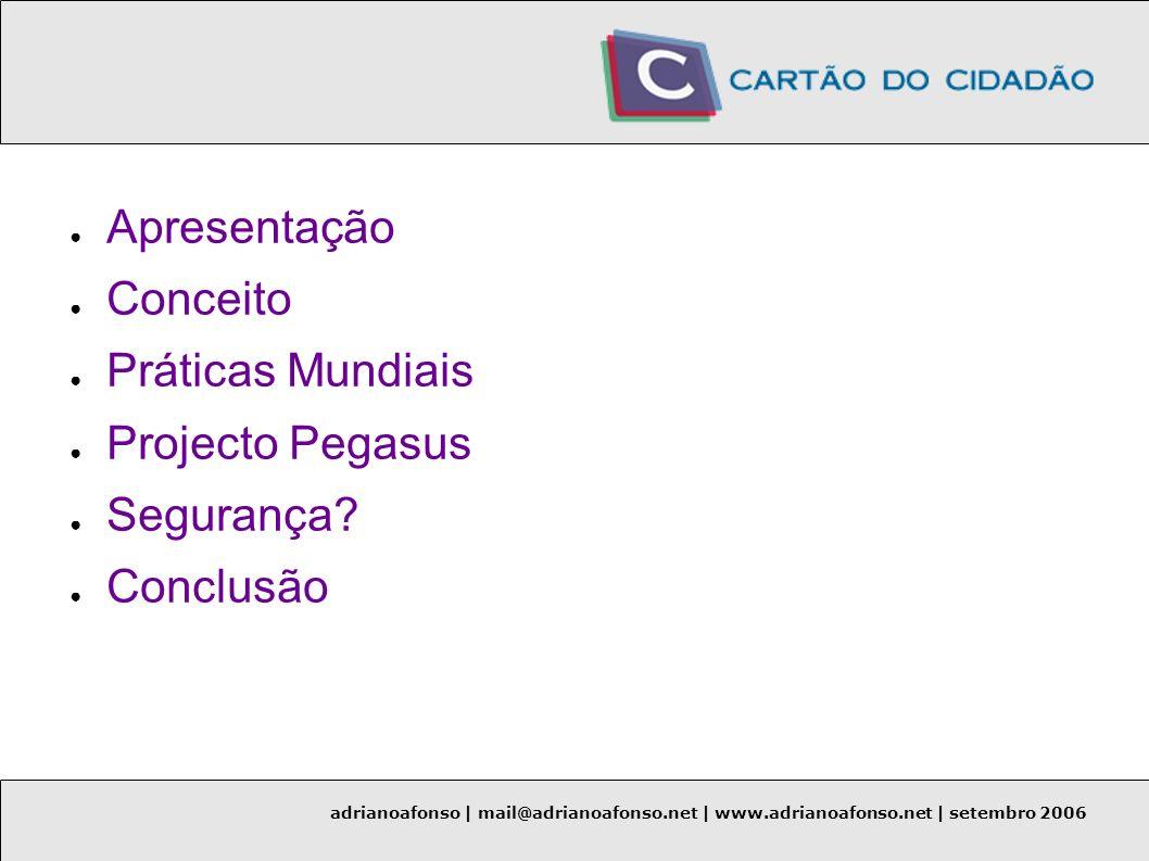adrianoafonso | mail@adrianoafonso.net | www.adrianoafonso.net | setembro 2006 Perguntas É apresentado como sendo seguro, e é Seguro.