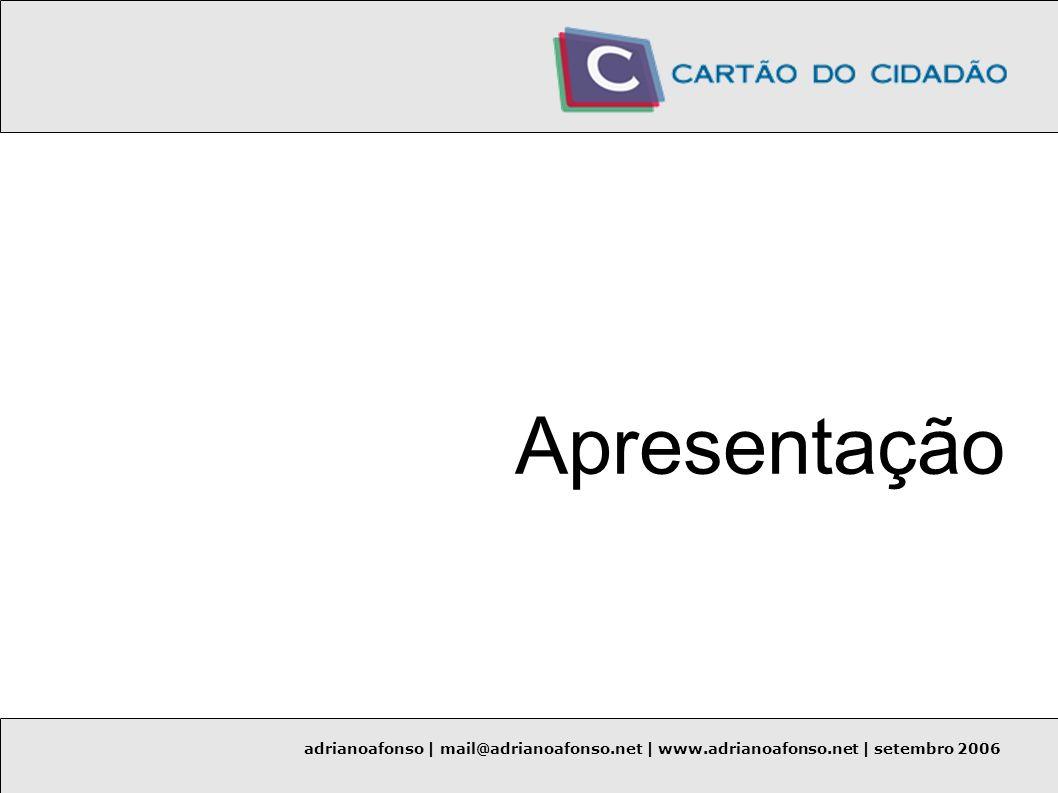 adrianoafonso | mail@adrianoafonso.net | www.adrianoafonso.net | setembro 2006 O que é o Cartão do Cidadão.
