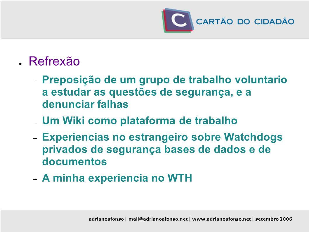 adrianoafonso | mail@adrianoafonso.net | www.adrianoafonso.net | setembro 2006 Refrexão Preposição de um grupo de trabalho voluntario a estudar as que