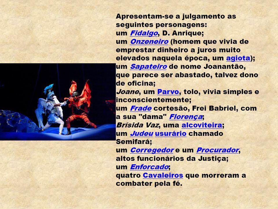 Apresentam-se a julgamento as seguintes personagens: um Fidalgo, D.