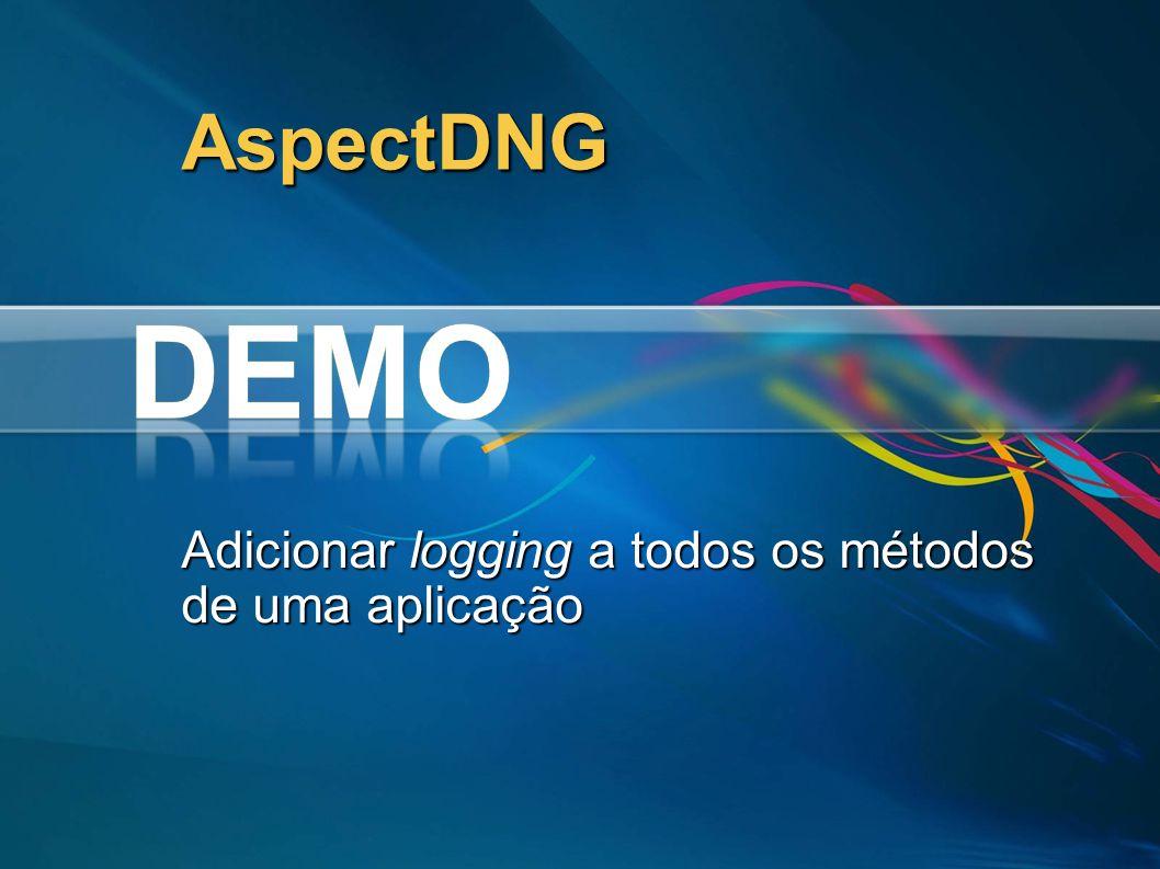 AspectDNG Adicionar logging a todos os métodos de uma aplicação
