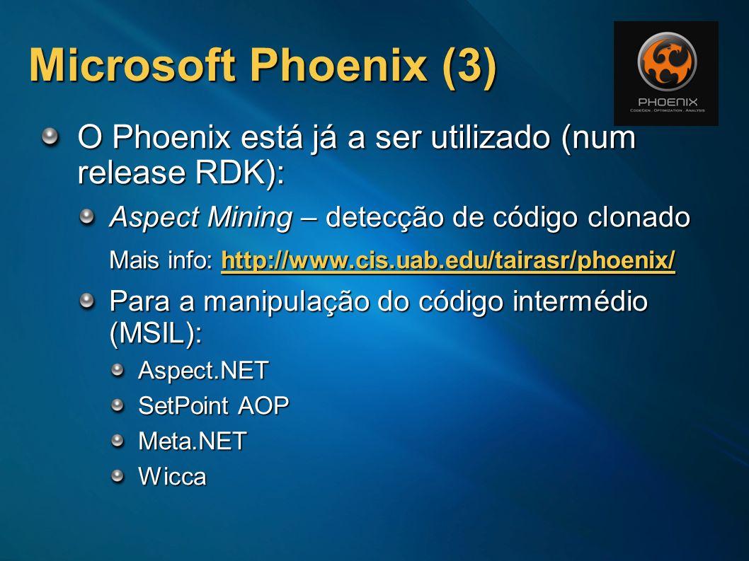 O Phoenix está já a ser utilizado (num release RDK): Aspect Mining – detecção de código clonado Mais info: http://www.cis.uab.edu/tairasr/phoenix/ Par