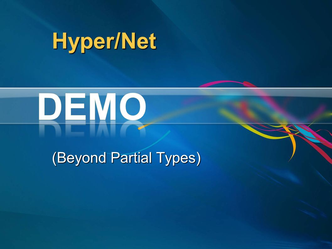 Hyper/Net (Beyond Partial Types)