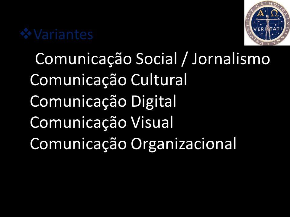 Cursos Licenciaturas: Comunicação Social e Cultural O Curso de Licenciatura em Comunicação Social e Cultural da Faculdade de Ciências Humanas da Unive
