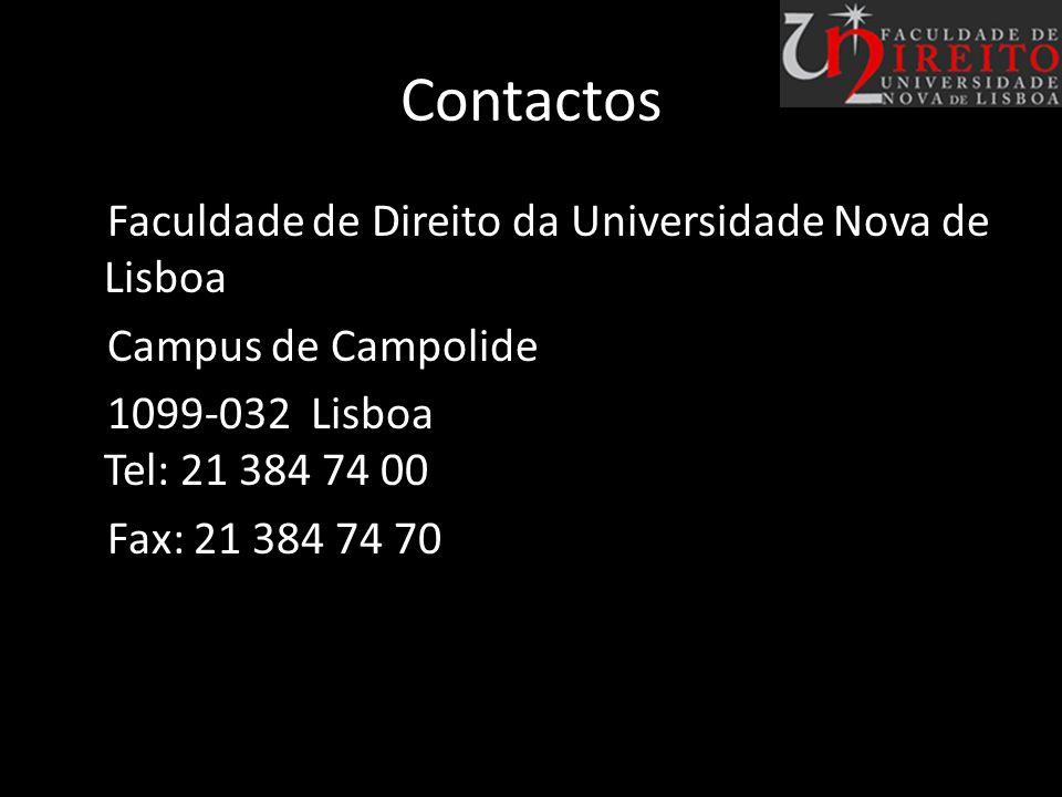 Provas de Ingresso para 2009: Uma das seguintes provas: História Português Classificações Mínimas e Fórmula de Cálculo: Nota de Candidatura: 100 ponto